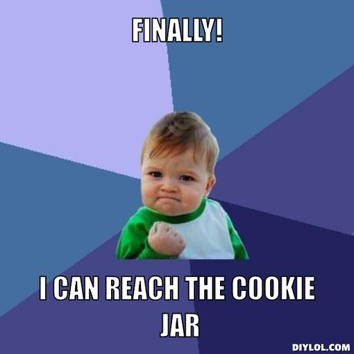 success-kid-meme-generator-finally-i-can-reach-the-cookie-jar-49c6f4
